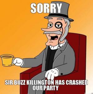 sorry-sir-buzz-killington-has-crashed-our-party-thumb.jpg